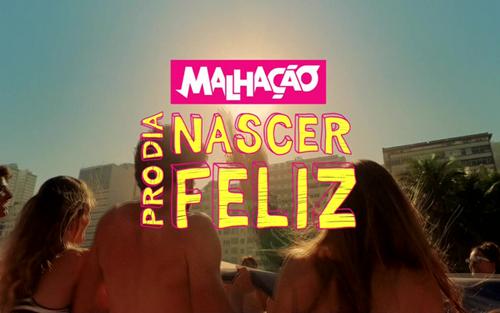 Malhação_-_Pro_Dia_Nascer_Feliz